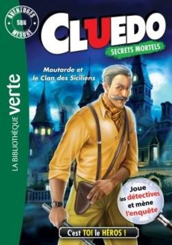 Katherine Quénot - Aventures sur mesure - Cluedo Tome 17 : Moutarde et le clan des siciliens.
