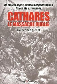 Katherine Quénot - Cathares - Le massacre oublié.