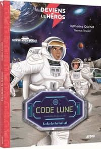 Katherine Quénot - Deviens le héros  : Code Lune.