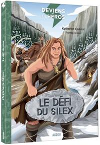 Katherine Quénot - Deviens le héros  : Le défi du silex.