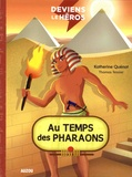 Katherine Quénot - Deviens le héros Tome 4 : Au temps des pharaons.