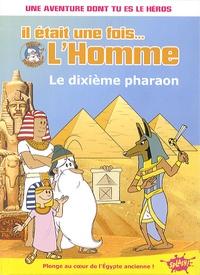 Katherine Quénot - Il était une fois... L'homme Tome 1 : Le dixième pharaon.