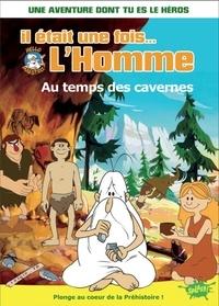 Katherine Quénot - Il était une fois... L'homme Tome 3 : Au temps des cavernes.