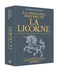 Katherine Quénot - La véritable histoire de la Licorne.