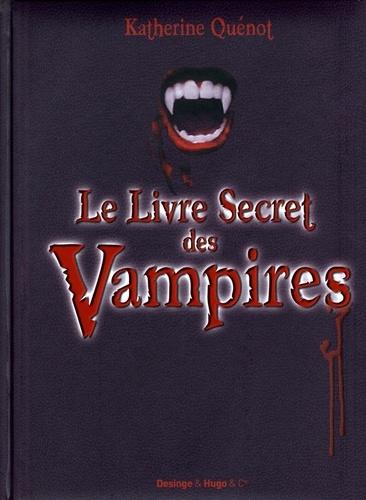 Katherine Quénot - Le livre secret des vampires.