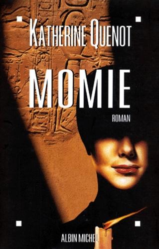 Katherine Quénot - Momie.