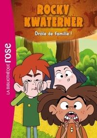 Katherine Quénot - Rocky Kwaterner Tome 1 : Drôle de famille !.
