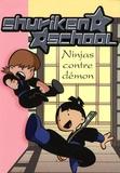 Katherine Quénot - Shuriken School Tome 8 : Ninjas contre démons.
