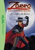 Katherine Quénot - Zorro, les chroniques Tome 1 : Le retour du héros.