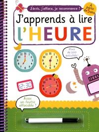 Katherine Radcliffe - J'apprends à lire l'heure - Avec 1 feutre effaçable.