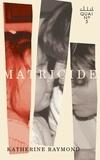 Katherine Raymond - Matricide.