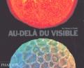 Katherine Roucoux et David Malin - Au-delà du visible - De l'atome à l'infini.