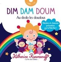 Katherine Roumanoff - Dim Dam Doum - Au dodo les doudous. 1 CD audio