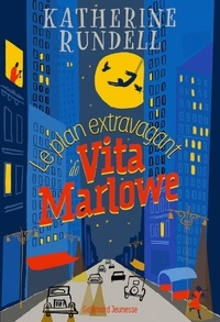 Katherine Rundell - Le plan extravagant de Vita Marlowe.