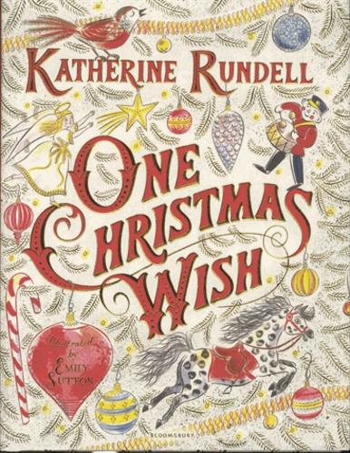 Katherine Rundell et Emily Sutton - One Christmas Wish.