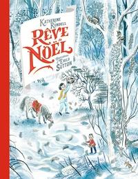 Katherine Rundell et Emily Sutton - Rêve de Noël.