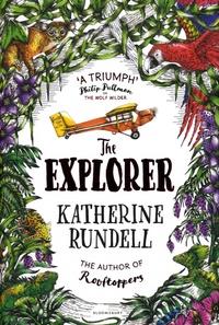 Katherine Rundell - The Explorer.