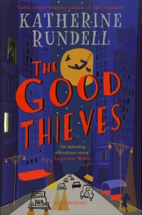 Katherine Rundell - The Good Thieves.