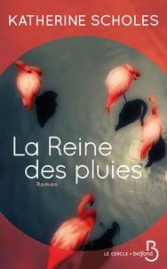 Katherine Scholes - La reine des pluies.