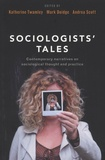 Katherine Twamley et Mark Doidge - Sociologists' Tales - Contemporary Narratives on Sociological Thought and Practice.