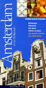 Katherine Vanderhaeghe - AMSTERDAM ET LA HOLLANDE - Edition 2000.