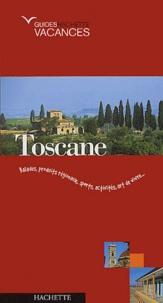 Katherine Vanderhaeghe et  Collectif - Toscane - Balades,produits régionaux,sports,activités,art de vivre....