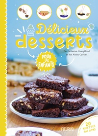 Katherine Youngblood - Délicieux desserts pour les enfants.