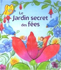 Kathi Ember et Sabine Minssieux - Le Jardin secret des fées.