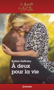 Kathie DeNosky - A deux pour la vie.