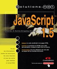 Kathie Kingsley-Hughes et Adrian Kingsley-Hughes - JavaScript 1.5.