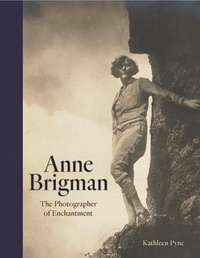 Kathleen A. Pyne - Anne Brigman - The photographer of enchantment.