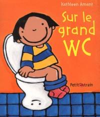 Kathleen Amant - Sur le grand wc.