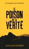 Kathleen Barber - Le poison de la vérité.