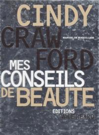 CINDY CRAWFORD, MES CONSEILS DE BEAUTE. Manuel de maquillage - Kathleen Boyes |