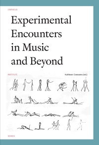 Kathleen Coessens - Experimental encounters in music and beyond.