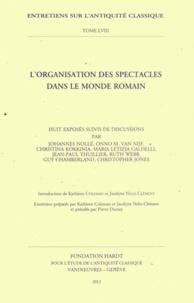 Kathleen Coleman et Jocelyne Nelis-Clément - L'organisation des spectacles dans le monde romain.