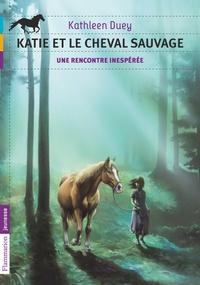 Katie et le cheval sauvage Tome 1 - Kathleen Duey | Showmesound.org