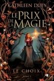 Kathleen Duey - Le Prix de la magie Tome 2 : Le choix.