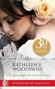 Kathleen E. Woodiwiss - Un mariage de convenance.
