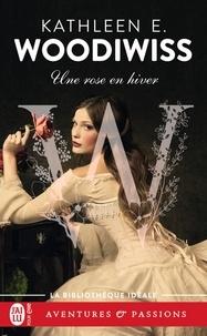 Kathleen E. Woodiwiss - Une rose en hiver.