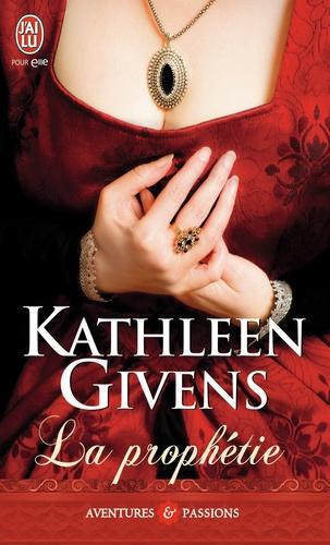 Kathleen Givens - La prophétie.