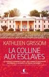 Kathleen Grissom - La colline aux esclaves.