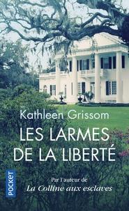 Kathleen Grissom - Les larmes de la liberté.