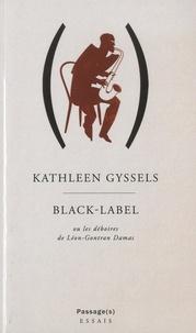 Kathleen Gyssels - Black-Label - Ou les déboires de Léon-Gontran Damas.