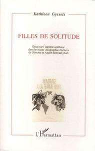 Kathleen Gyssels - Filles de solitude - Essai sur l'identité antillaise dans les (auto-)biographies fictives de Simone et André Schwarz-Bart.