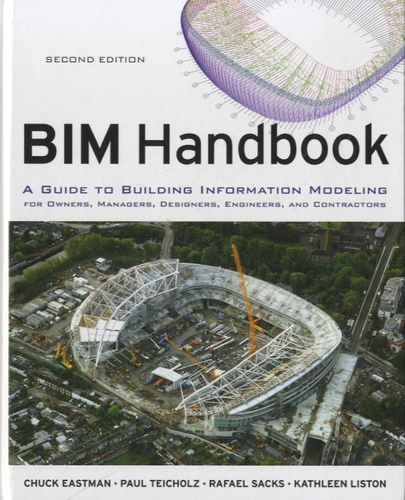 Kathleen Liston - BIM Handbook - A Guide to Building Information Modeling for Owners, Managers, Designers, Engineers and Contractors.
