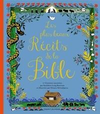 Kathleen Long Bostrom et Dinara Mirtalipova - Les plus beaux récits de la Bible.