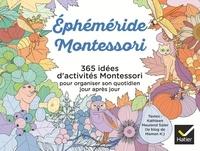 Kathleen Maurand Soler et Aurélia-Stéphanie Bertrand - Ephéméride Montessori - 365 idées d'activités Montessori pour organiser son quotidien jour après jour.