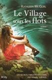 Kathleen McGurl - Le village sous les flots.
