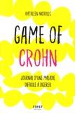 Kathleen Nicholls - Game of Crohn - Journal d'une maladie difficile à gérer.